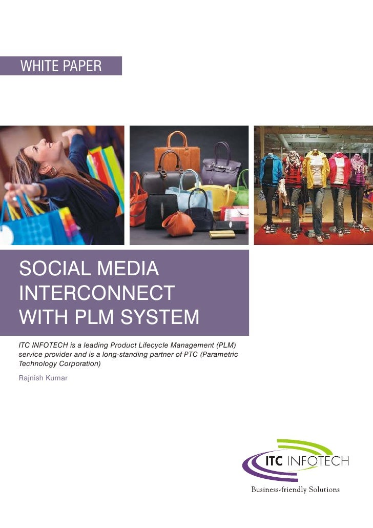 WHITE PAPERSOCIAL MEDIAINTERCONNECTWITH PLM SYSTEMITC INFOTECH is a leading Product Lifecycle Management (PLM)service prov...