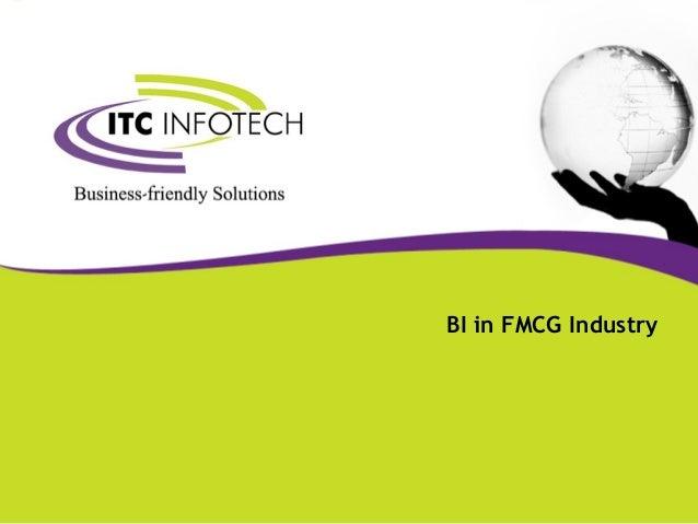 BI in FMCG Industry  ©Company confidential  1