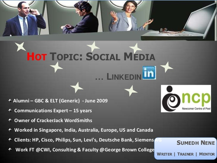 Hot Topic: Social Media<br />                   … Linkedin<br /> Alumni – GBC & ELT (Generic)  - June 2009<br />  Communic...