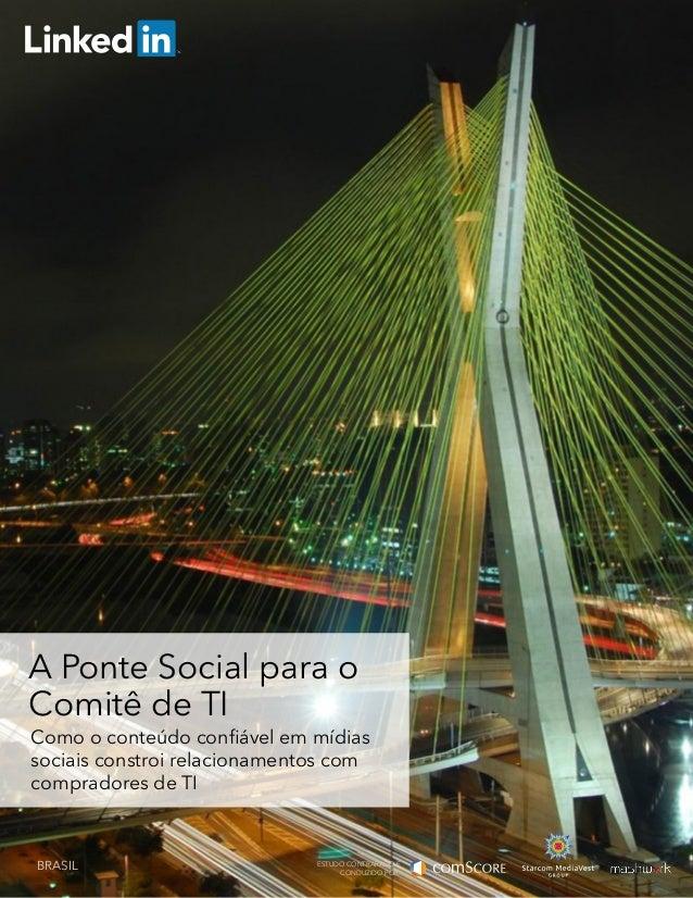A Ponte Social para o Comitê de TI Como o conteúdo confiável em mídias sociais constroi relacionamentos com compradores de...