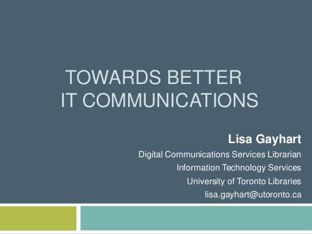 Towards Better IT Communications