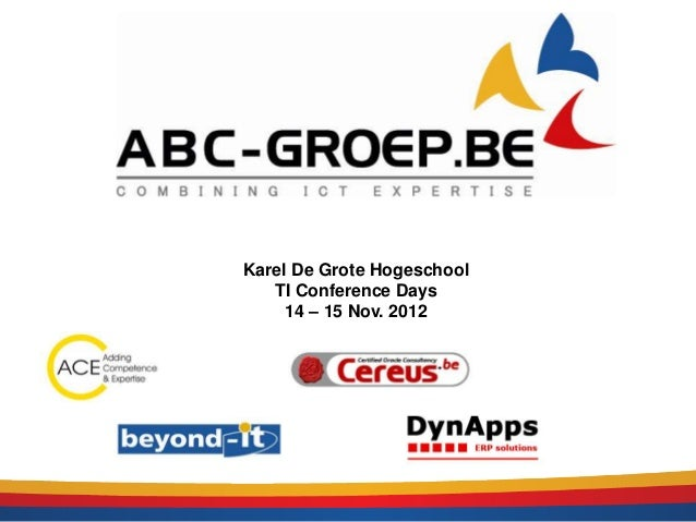 Karel De Grote Hogeschool   TI Conference Days     14 – 15 Nov. 2012