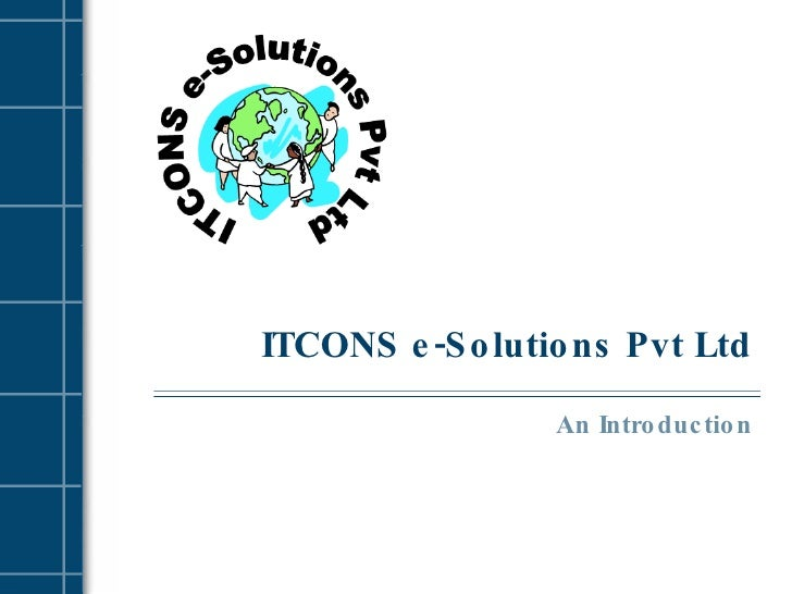 ITCONS e-Solutions Pvt Ltd An Introduction