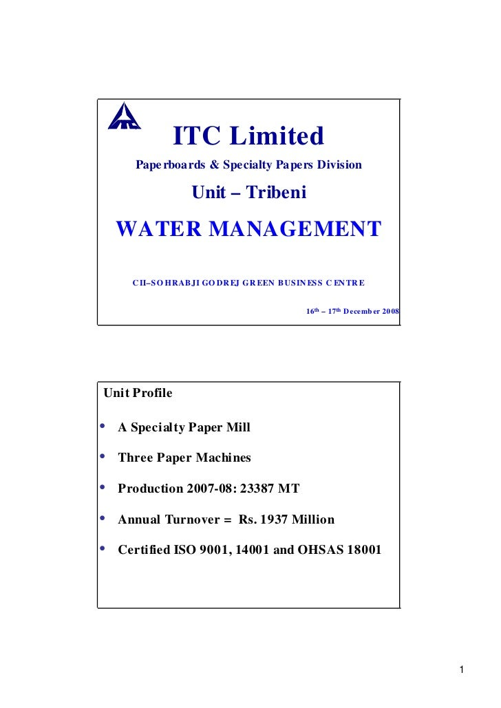ITC Limited      Pape rboards & Specialty Papers Division                  Unit – Tribeni   WATER MANAGEMENT       CII–SO ...