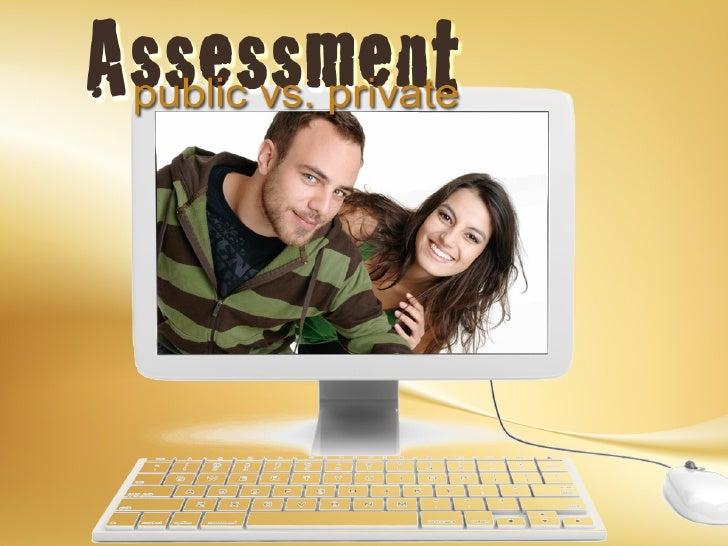 Public vs Private Assessment