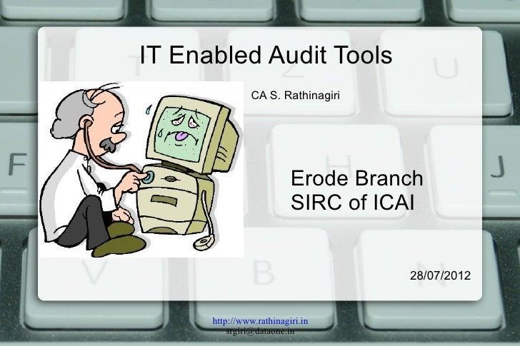 IT Enabled Audit Tools                CA S. Rathinagiri                          Erode Branch                          SIR...