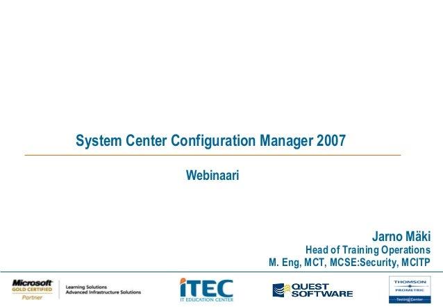 System Center Configuration Manager 2007 - Webinaari