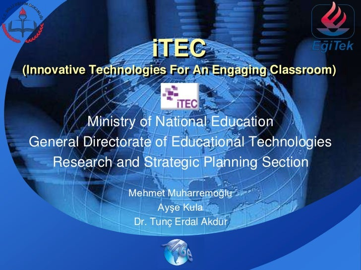 iTEC(Innovative Technologies For An Engaging Classroom) <br />Ministry of NationalEducation<br />General Directorate of Ed...