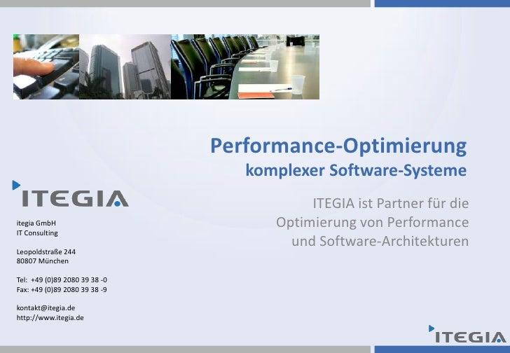 Performance-Optimierungkomplexer Software-Systeme<br />ITEGIA ist Partner für die Optimierung von Performance und Software...