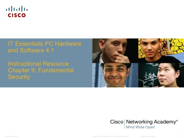 IT Essentials PC Hardware  and Software 4.1  Instructional Resource  Chapter 9: Fundamental  SecurityPresentation_ID      ...