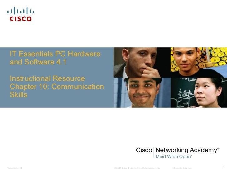 IT Essentials PC Hardware  and Software 4.1  Instructional Resource  Chapter 10: Communication  SkillsPresentation_ID     ...