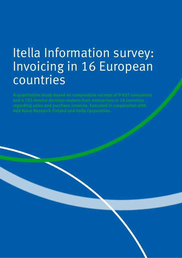 Itella Information survey: Invoicing in 16 European countries A quantitative study based on comparative surveys of 9 037 c...