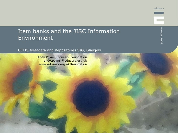 Item banks and the JISC Information Environment CETIS Metadata and Repositories SIG, Glasgow