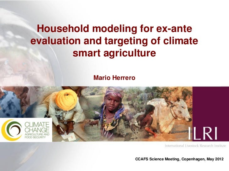 Household modeling for ex-anteevaluation and targeting of climate         smart agriculture             Mario Herrero     ...