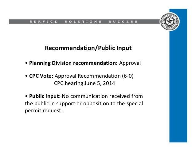 Recommendation/Public Input • Planning Division recommendation: Approval • CPC Vote: Approval Recommendation (6-0) CPC hea...