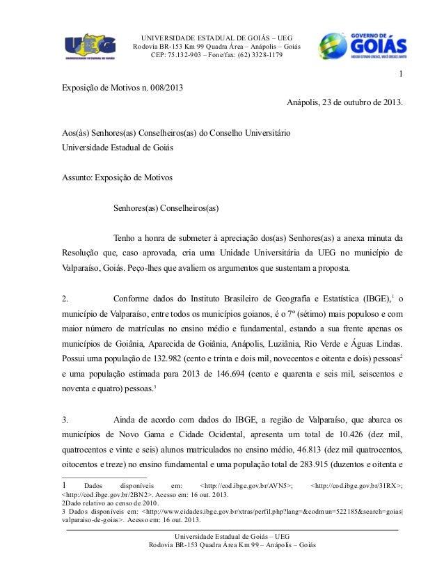 UNIVERSIDADE ESTADUAL DE GOIÁS – UEG Rodovia BR-153 Km 99 Quadra Área – Anápolis – Goiás CEP: 75.132-903 – Fone/fax: (62) ...