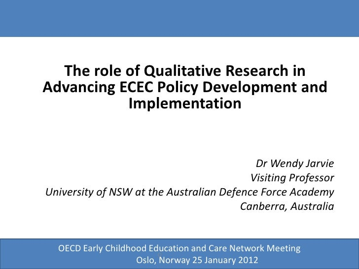 The role of Qualitative Research inAdvancing ECEC Policy Development and           Implementation                         ...