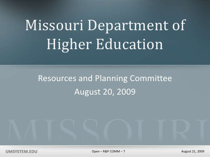Missouri Department of Higher Education<br />Resources and Planning Committee<br />August 20, 2009<br />