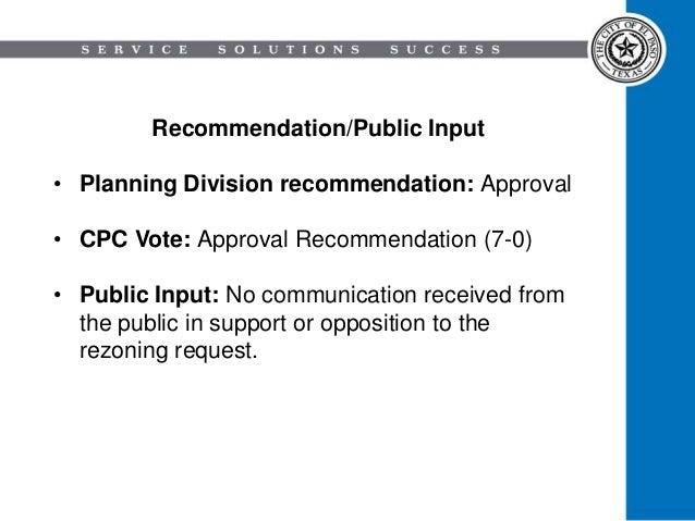 Recommendation/Public Input • Planning Division recommendation: Approval • CPC Vote: Approval Recommendation (7-0) • Publi...