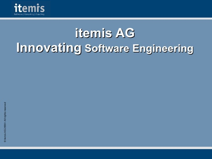 itemis AG                                          Innovating Software Engineering © itemis AG 2008 ◊ All rights reserved