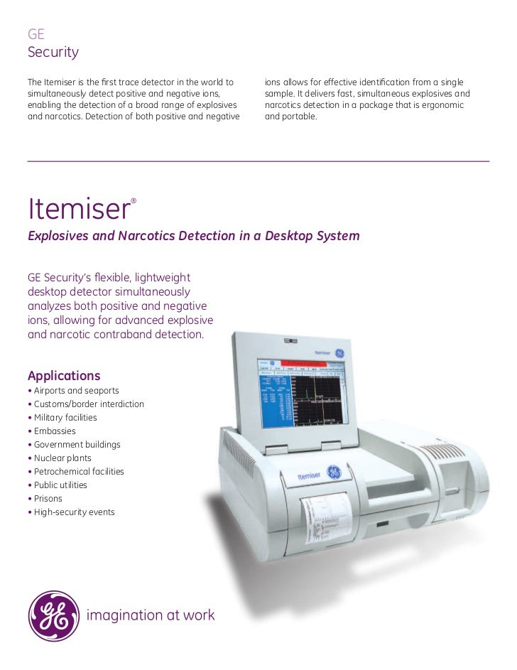 GE Security The Itemiser is the first trace detector in the world to   ions allows for effective identification from a singl...