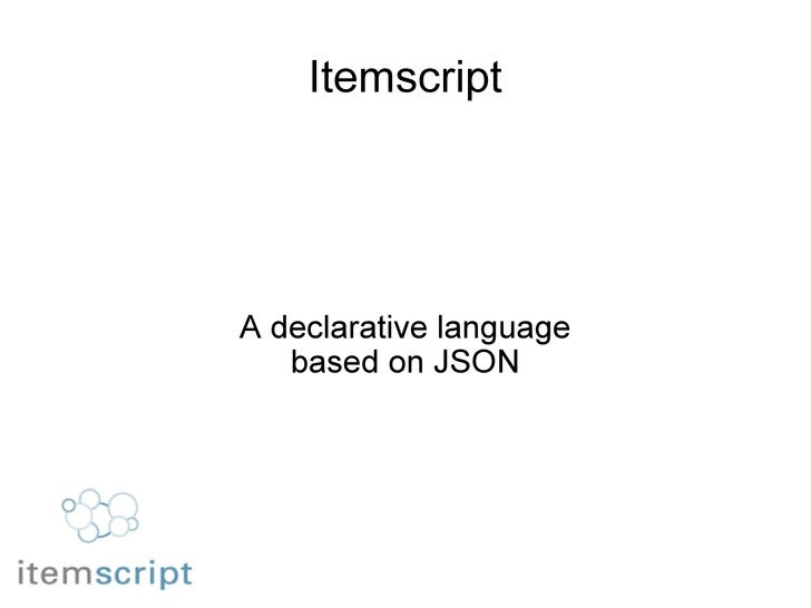 Itemscript A declarative language based on JSON