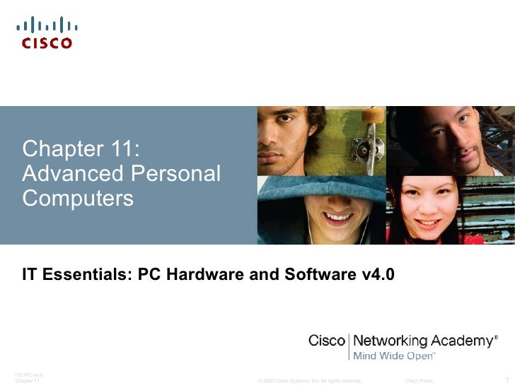 Chapter 11:  Advanced Personal  Computers  IT Essentials: PC Hardware and Software v4.0ITE PC v4.0Chapter 11              ...