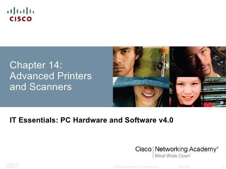 Chapter 14:  Advanced Printers  and Scanners  IT Essentials: PC Hardware and Software v4.0ITE PC v4.0Chapter 14           ...