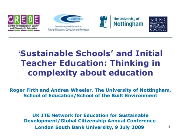 'Sustainable Schools' and Initial    Teacher Education: Thinking in     complexity about educationRoger Firth and Andrea W...