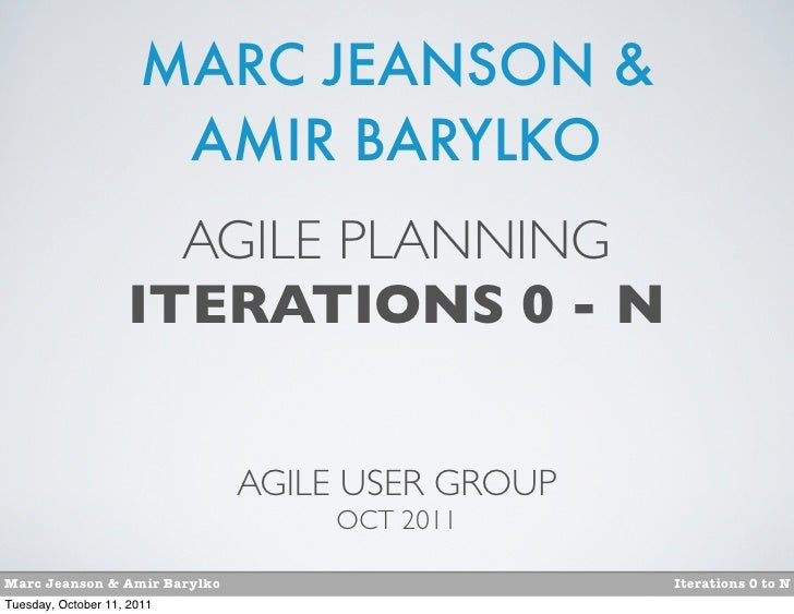 MARC JEANSON &                       AMIR BARYLKO                      AGILE PLANNING                    ITERATIONS 0 - N ...