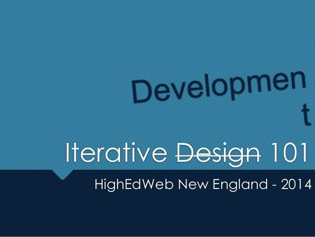 Iterative Design 101 HighEdWeb New England - 2014