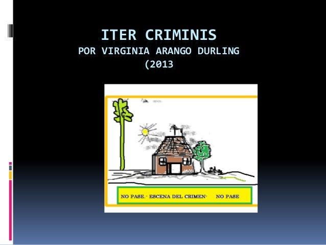 ITER CRIMINISPOR VIRGINIA ARANGO DURLING           (2013
