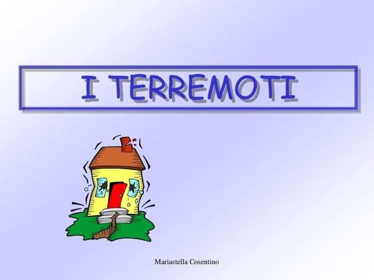 I TERREMOTI   Mariastella Cosentino
