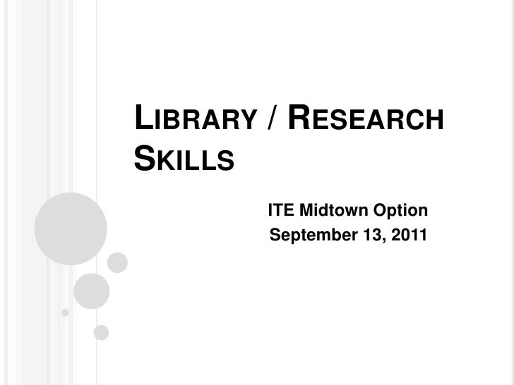 Library / Research Skills<br />ITE Midtown Option<br />September 13, 2011<br />