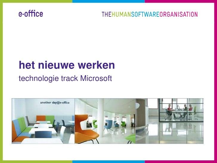 It Executive Het Nieuwe Werken 24 3 2009 Bas Krikke Microsoft Technologie Track It Aanpak
