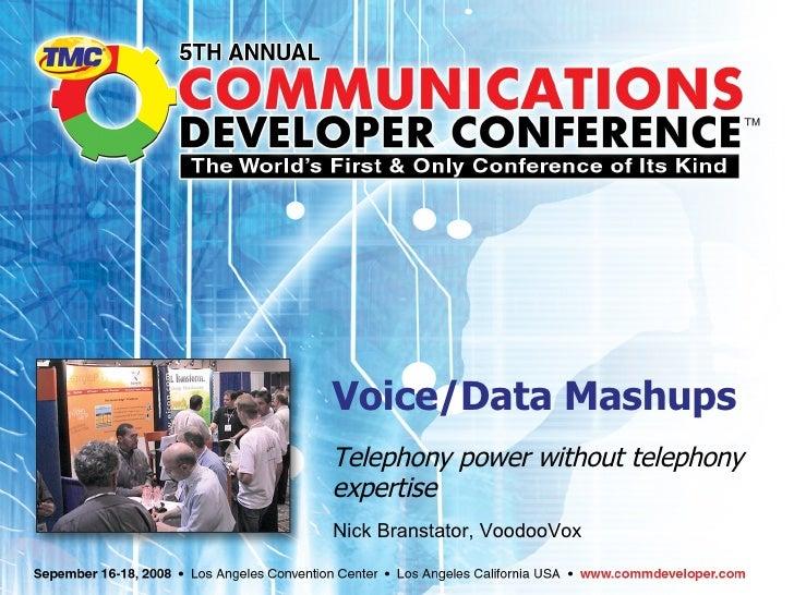 Voice Mashups:  Telephony power without telephony expertise