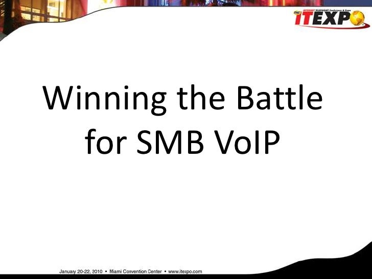 Winning the Battle for SMB VoIP<br />