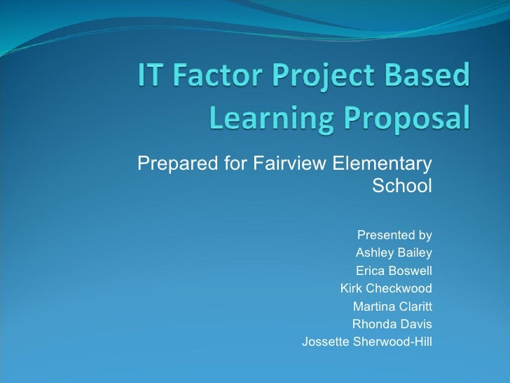 It Factor Project Based Learning Proposal