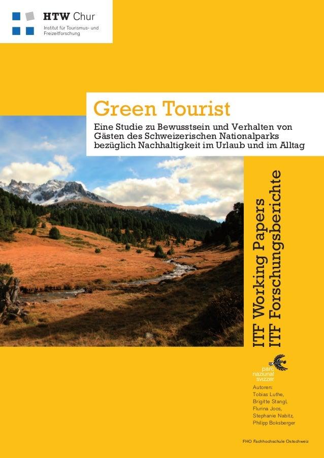 Green Tourist. Eine Studie zu Bewusstsein und Verhalten von Gästen des Schweizerischen Nationalparks bezüglich Nachhaltigkeit im Urlaub und im Alltag.