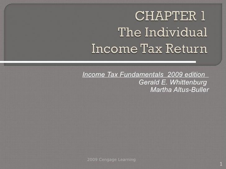 Income Tax Fundamentals  2009 edition  Gerald E. Whittenburg  Martha Altus-Buller 2009 Cengage Learning