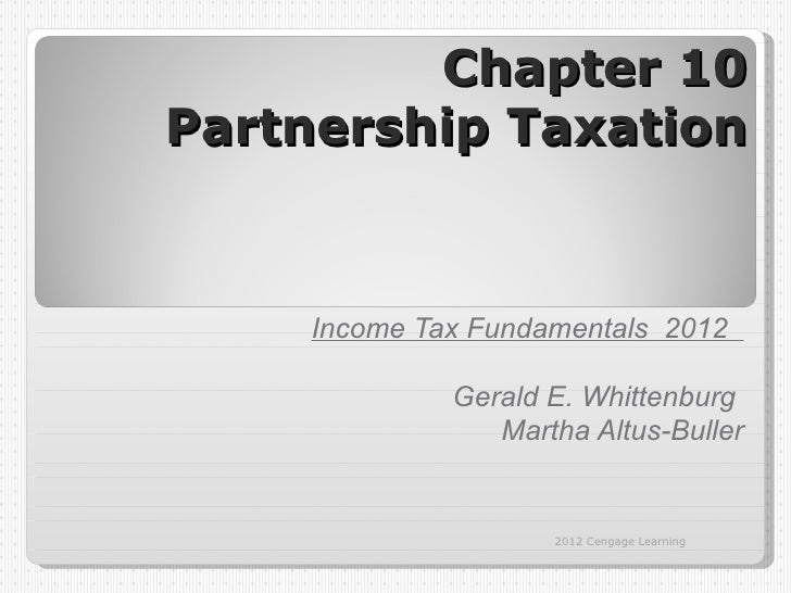 Chapter 10Partnership Taxation     Income Tax Fundamentals 2012              Gerald E. Whittenburg                 Martha ...