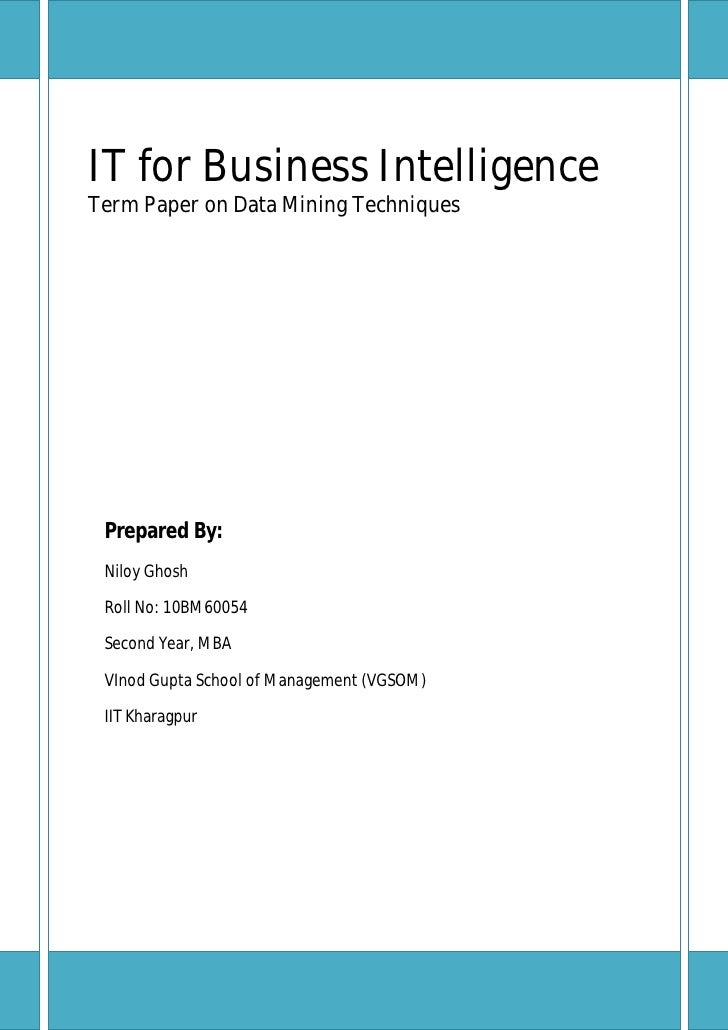 term paper business intelligence Before the system operation is described, the term bus- iness intelligence system  should be defined and the objec- tives and principles stated in this paper.