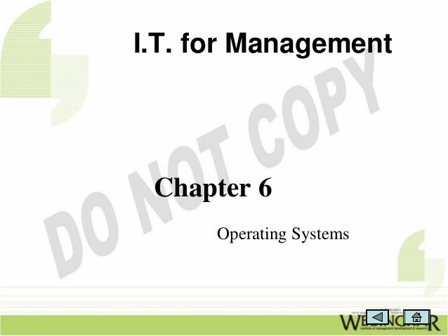 I.T. for Management Chapter 6      Operating Systems
