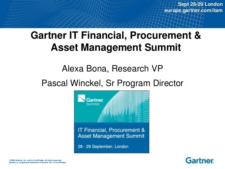 Gartner IT Financial, Procurement & Asset Management Summit<br />Alexa Bona, Research VP<br />Pascal Winckel, Sr Program D...