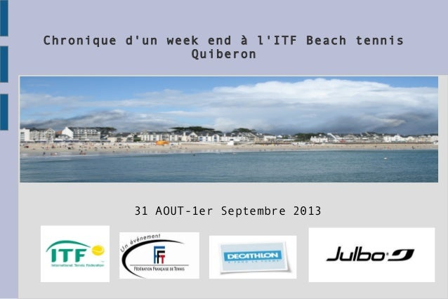 Chronique dun week end à lITF Beach tennisQuiberon31 AOUT-1er Septembre 2013