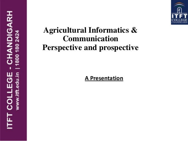 Agricultural Informatics & Communication Perspective and prospective A Presentation