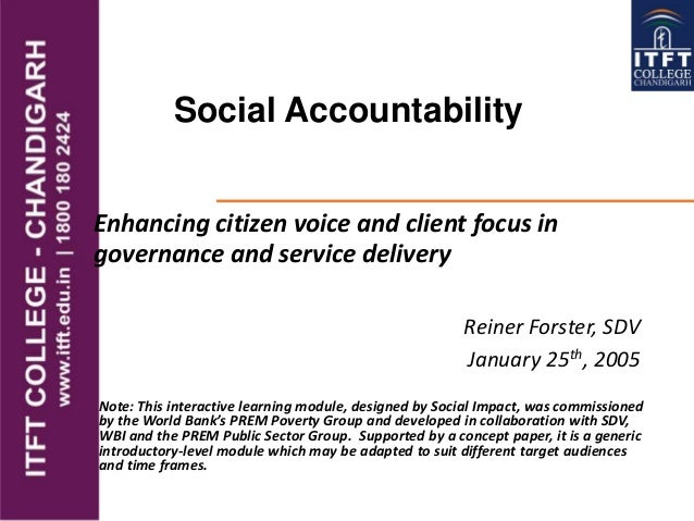 Social Accountability Reiner Forster, SDV January 25th, 2005 Enhancing citizen voice and client focus in governance and se...