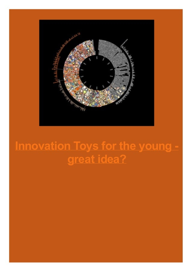 Innovation Toys for the young - great idea?