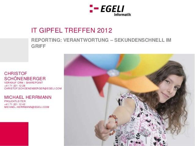 IT GIPFEL TREFFEN 2012               REPORTING: VERANTWORTUNG – SEKUNDENSCHNELL IM               GRIFFCHRISTOFSCHÖNENBERGE...