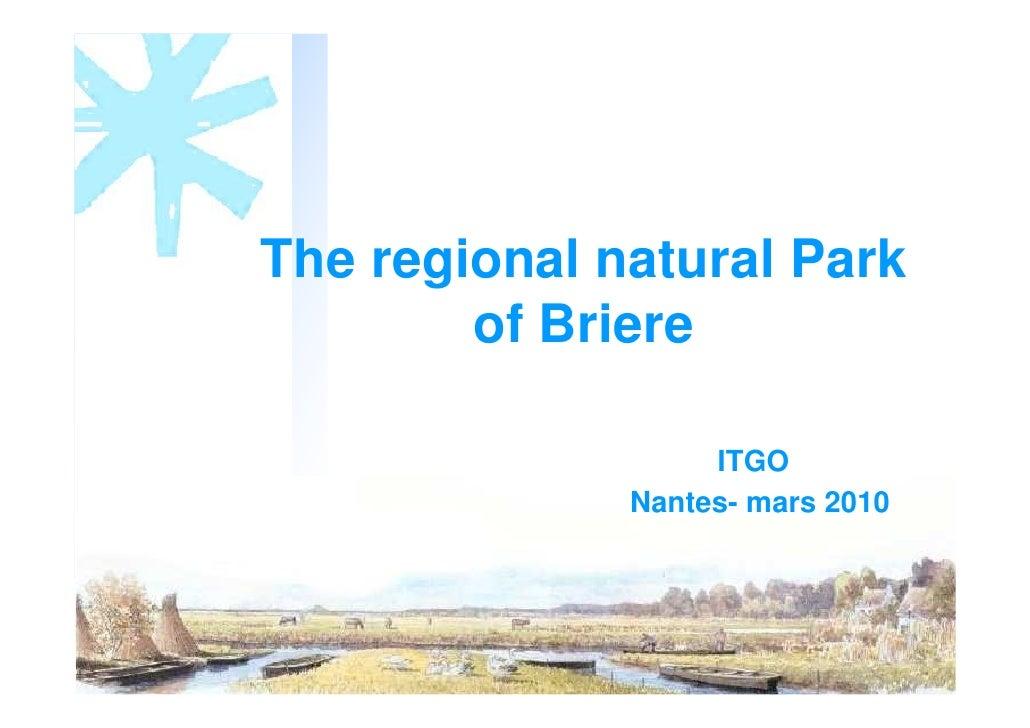 The regional natural Park         of Briere                     ITGO               Nantes- mars 2010